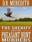 The Sheriff and the Pheasant Hunt Murders